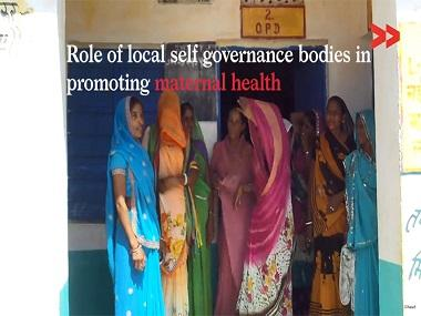 Video Volunteers: Role of local self governance bodies in promoting maternal health in Rajasthan