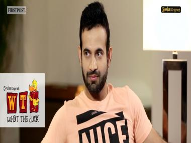 What The Duck: A candid interview with Irfan Pathan