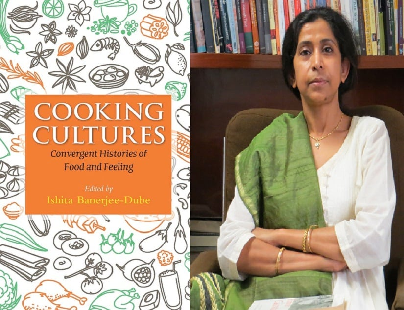 Ishita Banerjee-Dube (R); the cover of 'Cooking Cultures'