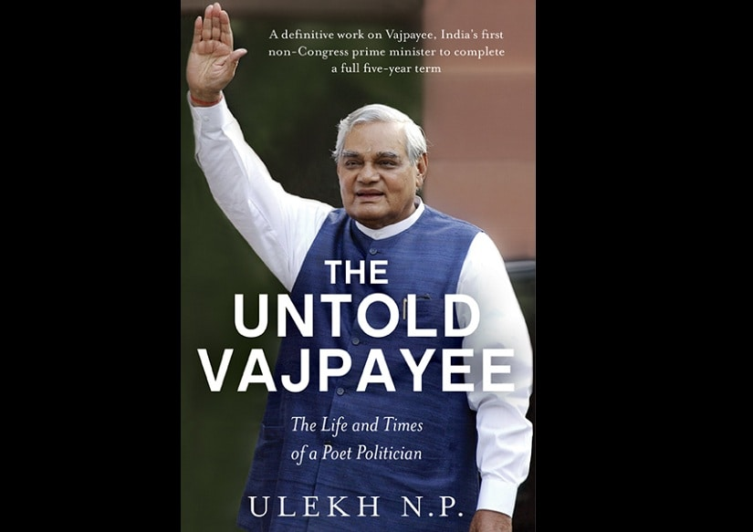 'The Untold Vajpayee' by Ullekh NP; published by Penguin Books India
