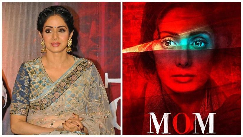 Sridevi; (R) Poster of Mom. Images via Facebook