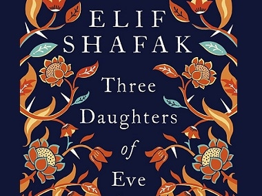 Elif Shafak's Three Daughters of Eve is about one woman's search for individuality amid religion's binaries