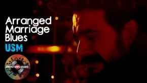 Patio Unplugged: USM – Arranged Marriage Blues
