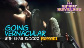 101 Hip-hop Homeland North East | Going vernacular with Khasi Bloodz
