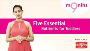 9 Months | Season 3 | Five nutrients essential for your toddler