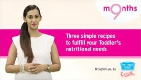 9 Months | Season 3 | Three simple recipes to fulfill your toddler's nutritional needs