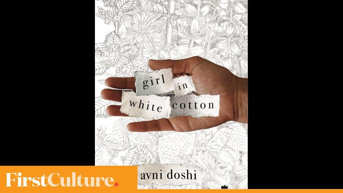 Girl in White Cotton: Author Avni Doshi on the triggers, themes and processes that underlie her novel - Firstpost