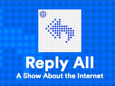 Podcast review: Gimlet Medias Reply All is a quest for human stories in an ocean of content
