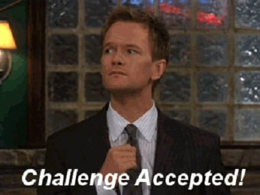 "Phrases like ""challenge accepted"" as made famous by Barney Stintson in How I Met Your Mother have entered popular usage"