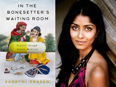 Truth pill: Aarathi Prasad examines the many faces of medicine in India in new book