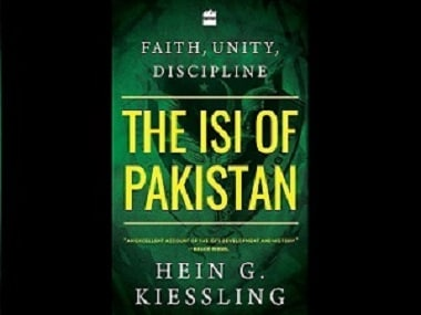 Faith, Unity and Discipline: The ISI of Pakistan reveals the agencys clandestine dynamics