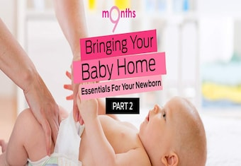 9 Months Episode 1 Part 2 Bringing your baby home: Essentials for your newborn