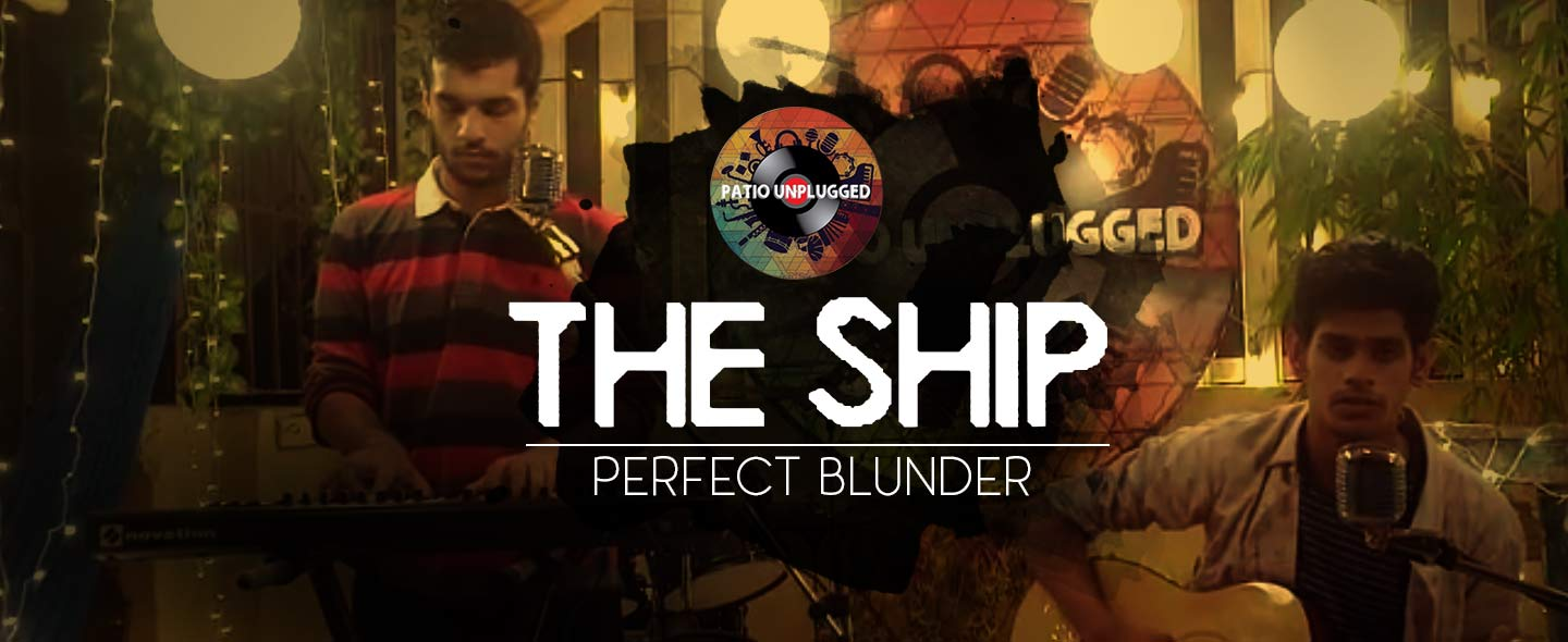 Patio Unplugged: Perfect Blunder – The Ship