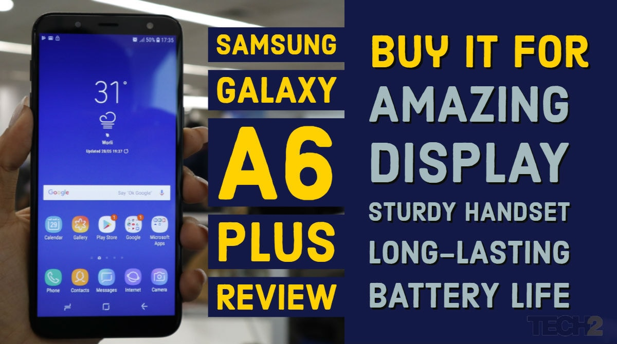 Samsung Galaxy A6 Plus Review: Overpriced, but display and battery