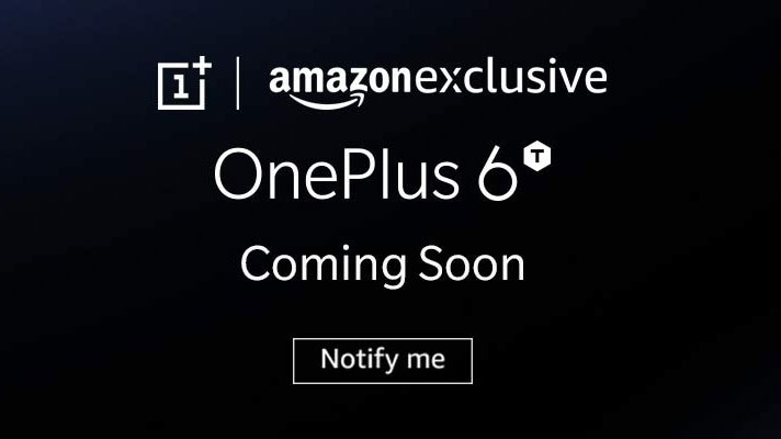 The OnePlus 6T will be an amazon exclusive.