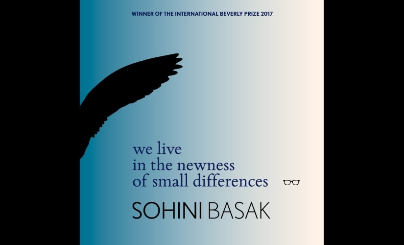 We Live in the Newness of Small Differences, by Sohini Basak