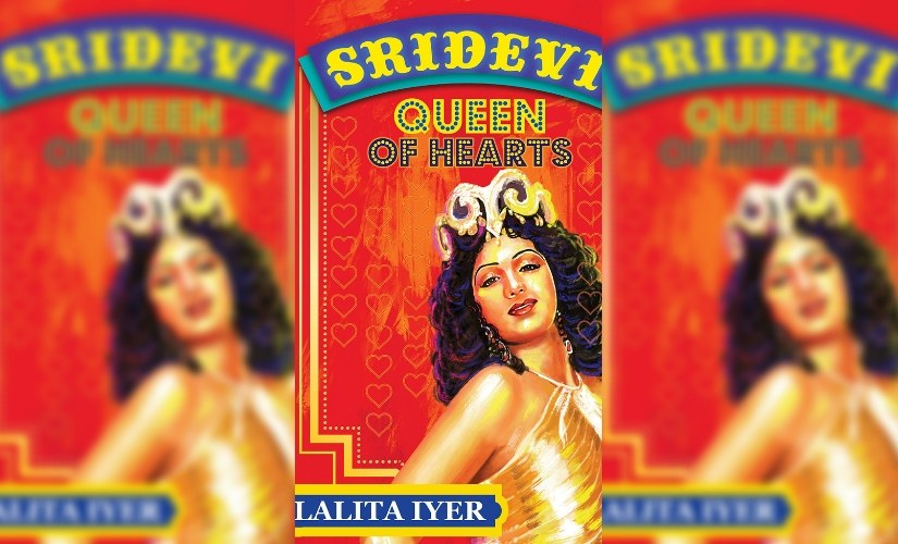 Queen of Hearts: The Life of Sridevi, by Lalita Iyer