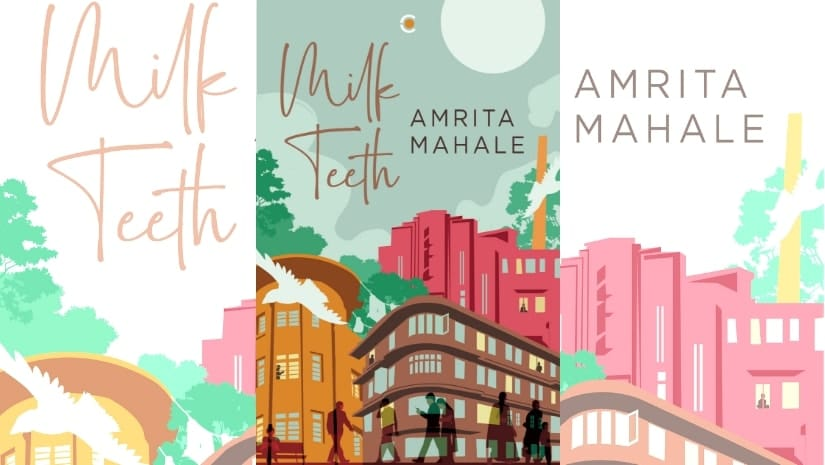 Cover for Amrita Mahale's Milk Teeth.