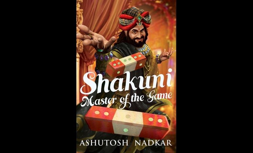 Author Ashutosh Nadkars retelling of the Mahabharata puts the limelight on a perhaps misunderstood Shakuni