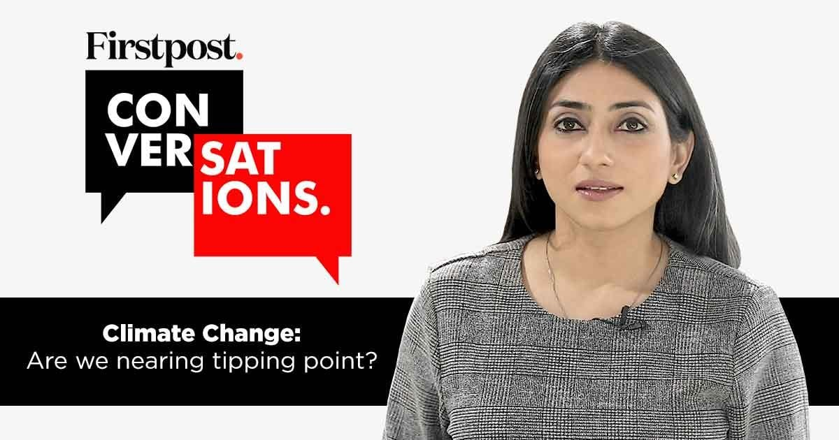 Climate Change: Are We Nearing Tipping Point? | Firstpost Conversations Episode 6