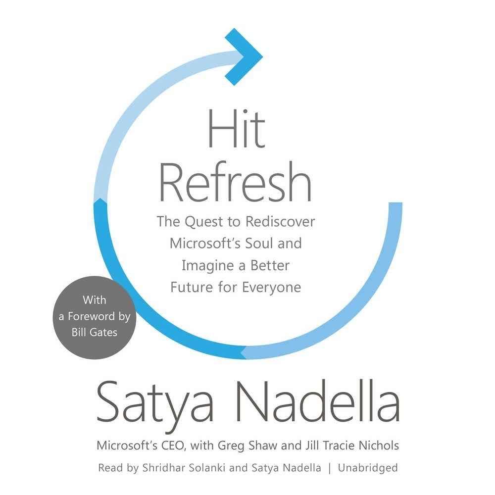 Hit Refresh: The quest to rediscover Microsoft's soul and imagine a better future for everyone- Satya Nadella. Image credit: Amazon