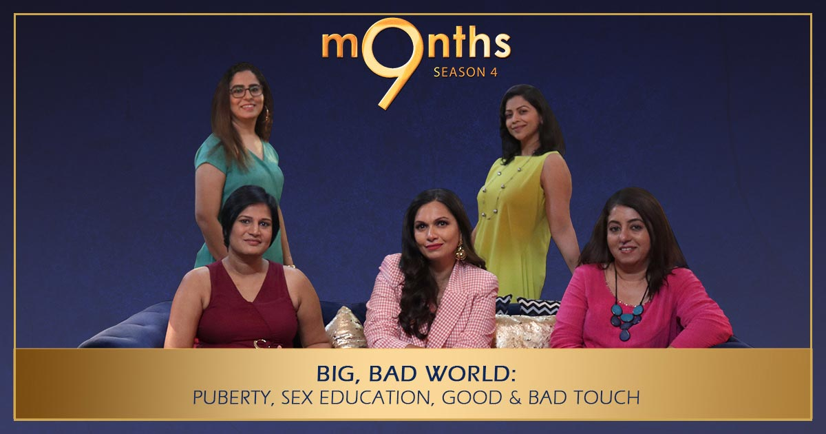 9 Months Season 4 |BIG, BAD WORLD: Puberty, Sex Education, Good & Bad Touch