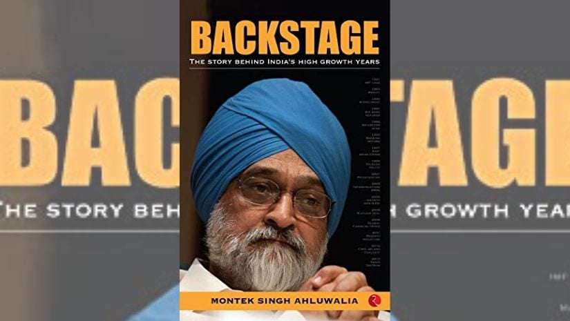 Montek Singh Ahluwalias Backstage traces the trajectory of Indias public policies, economic growth