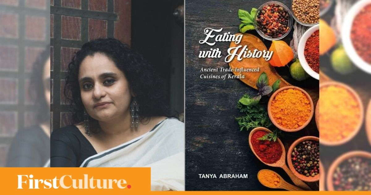 Tanya Abraham's Eating with History unveils Kerala's wide culinary repertoire through 100-plus recipes - Firstpost